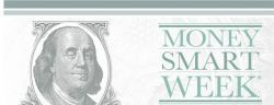 Money Smart Week from April 21st-28th, 2018.