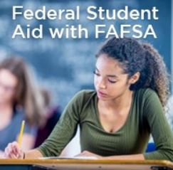 Webinar: Federal Student Aid With FAFSA (For Teens)